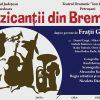 """""""Muzicanții din Bremen"""" după o poveste de Frații Grimm, regia Nicoleta Dănilă, Duminică, 8 Martie 2020, ora 12.00"""